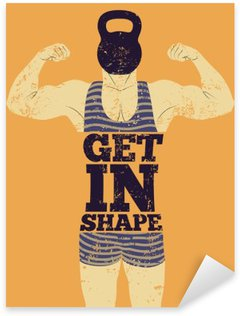 Get in Shape. Typographic Gym phrase vintage grunge poster design with strong man. Retro vector illustration. Pixerstick Sticker