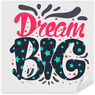 Sticker Pixerstick Motivation et Dream Lettrage Concept