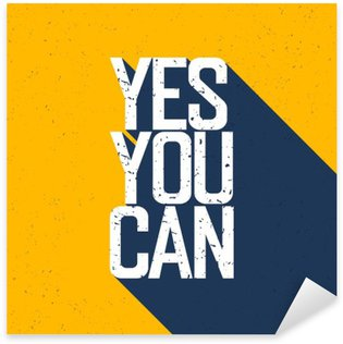 """Sticker - Pixerstick Motivational poster with lettering """"Yes You Can"""". Shadows, on ye"""