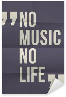 "Pixerstick for All Surfaces ""No music no life"" quote on folded in eight paper background"