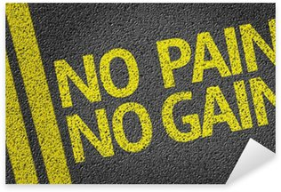 No Pain No Gain written on the road Sticker - Pixerstick