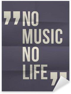 """Sticker Pixerstick """"Pas de music no life"""" citation sur plié en huit fond de papier"""