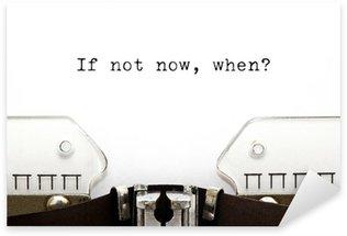 Sticker - Pixerstick Typewriter If Not Now When