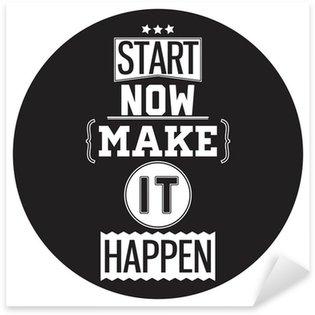 Sticker - Pixerstick Typographic Poster Design - Start Now. Make it Happen