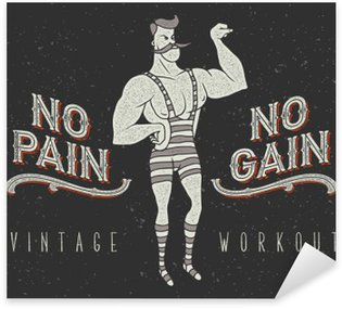 "Vintage poster with circus strong man and slogan: ""no pain no gain"" Sticker - Pixerstick"