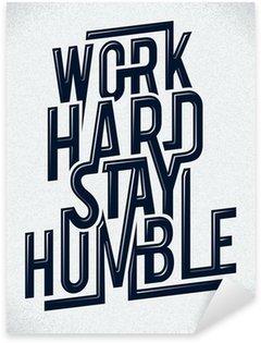 Work hard stay humble typography vector illustration. Sticker - Pixerstick