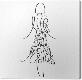 Tableau sur Toile Citation Mode femme silhouette, la vie est trop courte pour porter des vêtements ennuyeux, la typographie de la mode, la calligraphie de la mode, l'habillement, les vêtements typographie typographie, encyclopédie de la mode, l'histoire de la mode