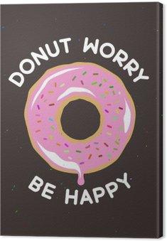 Tableau sur Toile Donut vous inquiétez être affiche vintage heureux. Vector illustration.