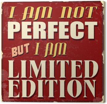 Tableau sur Toile Je ne suis pas parfait mais je suis poster en édition limitée