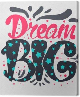 Tableau sur Toile Motivation et Dream Lettrage Concept
