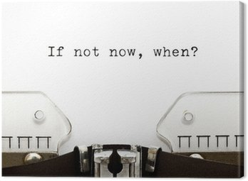 Tableau sur Toile Typewriter If Not Now Quand