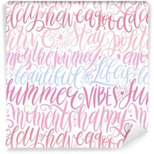 Vinylová Tapeta Mít dobrý den, zůstat pozitivní, užít si cestu, život je krásný, letní vibrace, šťastné okamžiky ruční nápis bezproblémové vzorek. motivační citace. moderní kaligrafie vektorové ilustrace