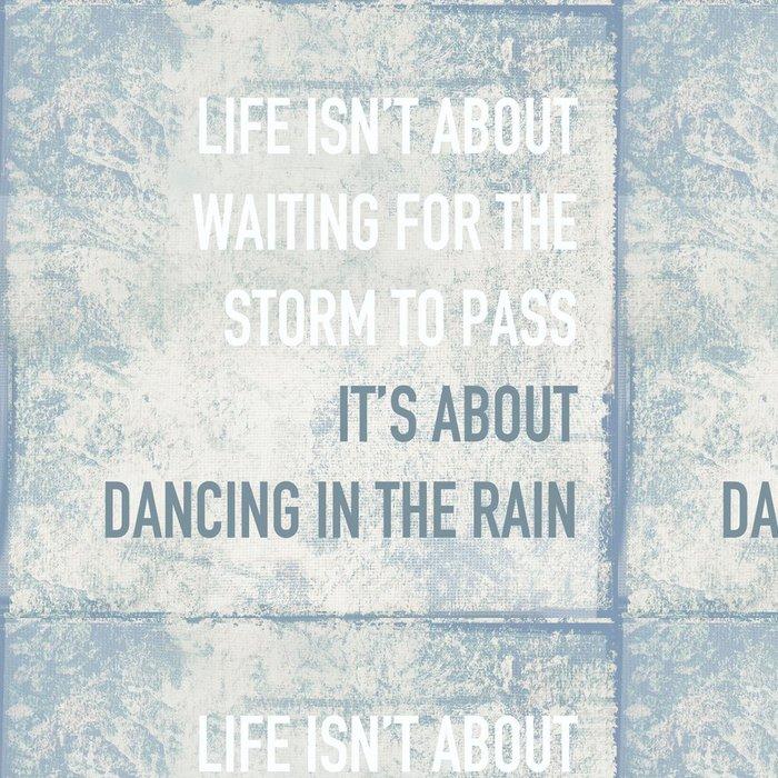 Tapeta Pixerstick Motivační plakát citát život je o tanec v dešti - Témata