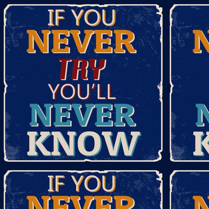 Tapeta Pixerstick Pokud jste nikdy zkusit, budete nikdy vědět plakát - Styly