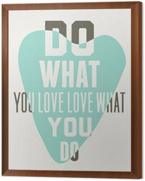 Tavla i Ram Gör vad du älskar älskar det du gör. Bakgrund av blå hjärtan