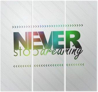 Triptyque Ne jamais arrêter de rêver