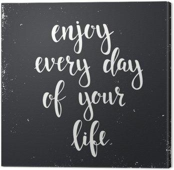 Tuval Baskı Hayatınızın Her Gün keyfini çıkarın.