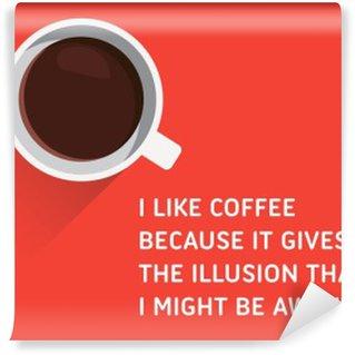 Tvättbar Fototapet Kaffe, Illustrerad citationstecken - Jag gillar kaffe eftersom det ger mig en illusion att jag skulle vara vaken.