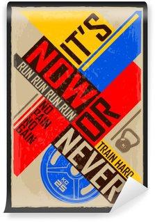 Tvättbar Fototapet Nu eller aldrig. Kreativ motivation bakgrund. Grunge och retro design. Inspirera motivational citationstecken.