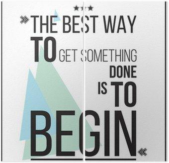 Tweeluik De beste manier om iets te krijgen is om de motivatie Poster beginnen