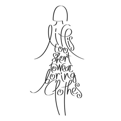 Fashion quote in woman silhouette, life is too short to wear boring clothes, fashion typography, fashion calligraphy, dress typography, clothes typography, fashion encyclopedia, fashion history