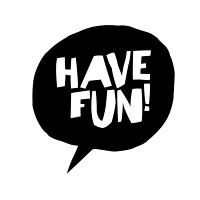 Have fun! Phrase in speech bubble. Isolated on white