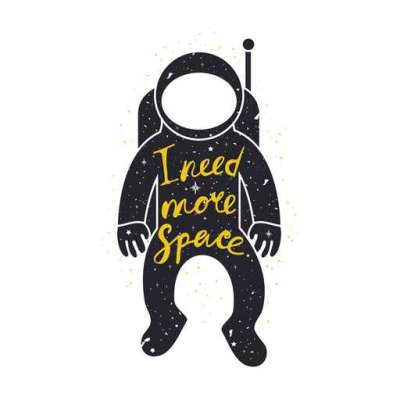 Vector typography poster with astronaut in spacesuit, stars and lettering quote. I need more space