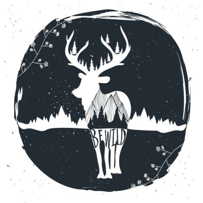 Vintage vector hand drawn illustration. Be wild. Typography poster with rustic background, deer silhouette, mountains and forest