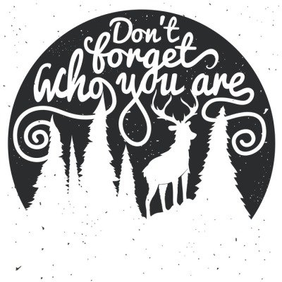 Vintage vector motivational hand drawn lettering poster. Don't forget who you are. Typography art with deer and forest.