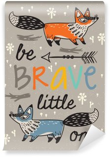 Vinyl Wall Mural Be brave poster for children with foxes in cartoon style