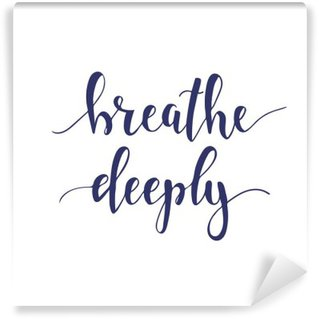 Breathe Deeply. T-shirt hand lettered calligraphic design. Wall Mural - Vinyl