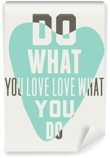 Wall Mural - Vinyl Do what you love love what you do. Background of blue hearts