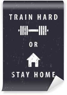 Wall Mural - Vinyl train hard or stay home, t-shirt, poster design, vector illustration