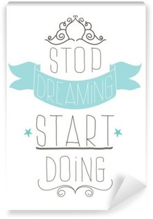 Wall Mural - Vinyl Vintage poster. Stop dreaming start doing