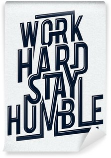Wall Mural - Vinyl Work hard stay humble typography vector illustration.