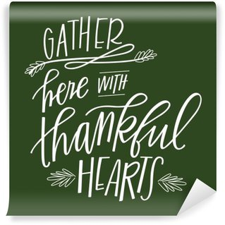 Gather Here with Thankful Hearts Washable Wall Mural