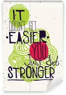 Washable Wall Mural Poster. It doesn't get easier you just get stronger