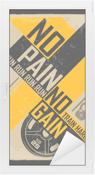 Window & Glass Sticker Fitness typographic grunge poster. No pain no gain. Motivational and inspirational illustration.