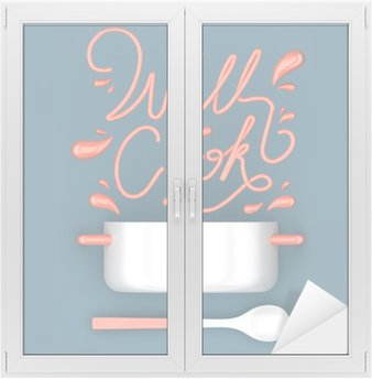 Well cook quote with pot modern 3D rendering 3D illustration Window & Glass Sticker
