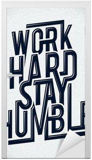 Ciężko pracować pozostać skromny rysunek typografia wektorowych.
