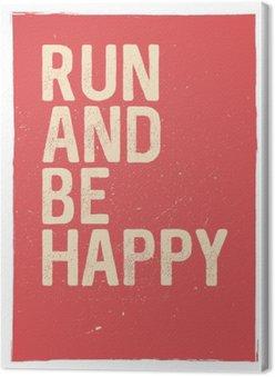 Uruchom i być szczęśliwym - motywacyjny wyrażenie. Nietypowy projekt siłowni plakatu. Marathon inspiracją. Uruchamianie inspiracji. Koncepcja typograficzne. Inspirowanie i motywowanie cytat. Inspirujące cytaty