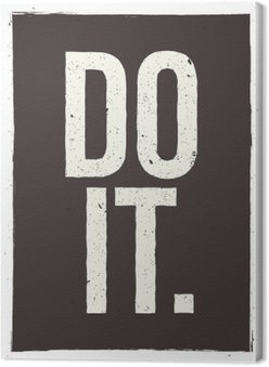 DO IT - motivational phrase. Unusual inspiring poster design