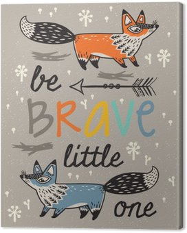 Be brave poster for children with foxes in cartoon style