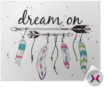"""Ilustracji wektorowych ze strzałkami etnicznych i piór. Amerykańskie motywy Indyjskim. Styl Boho. """"Dream on"""" motywacyjny plakatu."""