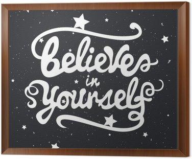 Uwierz w siebie. Typografia liternictwo plakat z inspirującym cytatem
