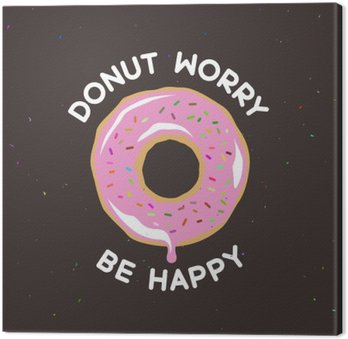 Donut worry be happy vintage poster. Vector illustration.