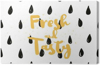 Fresh and tasty inscription. Greeting card with calligraphy. Hand drawn design. Black and white.